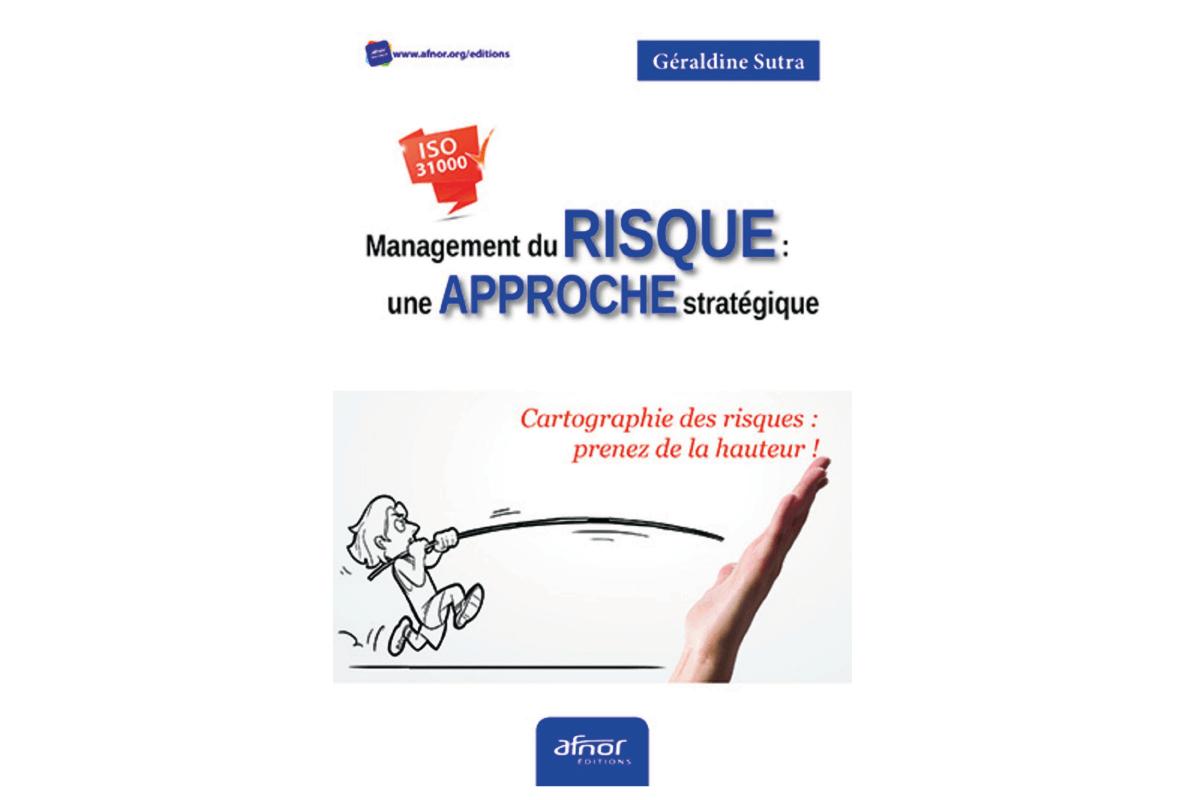 Management du risque: une approche stratégique vient de paraître chez AFNOR Éditions